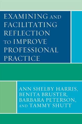 Cover image for the book Examining and Facilitating Reflection to Improve Professional Practice