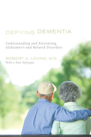 Cover image for the book Defying Dementia: Understanding and Preventing Alzheimer's and Related Disorders
