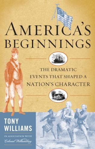 Cover image for the book America's Beginnings: The Dramatic Events that Shaped a Nation's Character