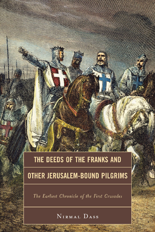 Cover image for the book The Deeds of the Franks and Other Jerusalem-Bound Pilgrims: The Earliest Chronicle of the First Crusade