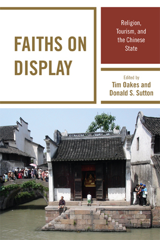 Cover image for the book Faiths on Display: Religion, Tourism, and the Chinese State