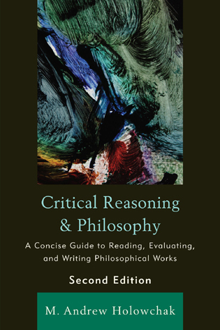 Cover image for the book Critical Reasoning and Philosophy: A Concise Guide to Reading, Evaluating, and Writing Philosophical Works, 2nd Edition