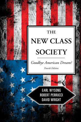 Cover image for the book The New Class Society: Goodbye American Dream?, Fourth Edition