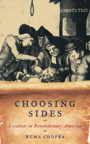 Cover image for the book Choosing Sides: Loyalists in Revolutionary America