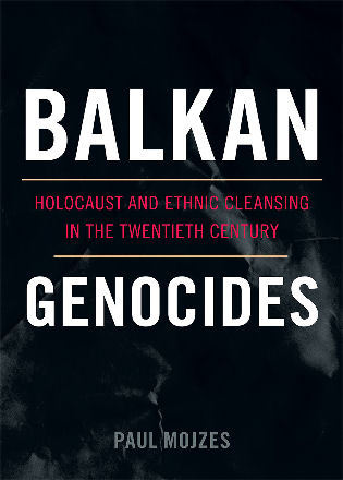 Cover image for the book Balkan Genocides: Holocaust and Ethnic Cleansing in the Twentieth Century