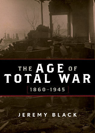 Cover image for the book The Age of Total War, 1860–1945