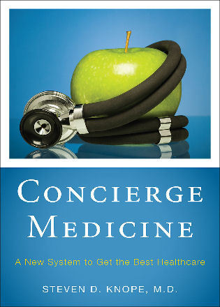 Cover image for the book Concierge Medicine: A New System to Get the Best Healthcare