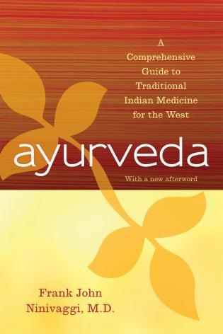 Cover image for the book Ayurveda: A Comprehensive Guide to Traditional Indian Medicine for the West