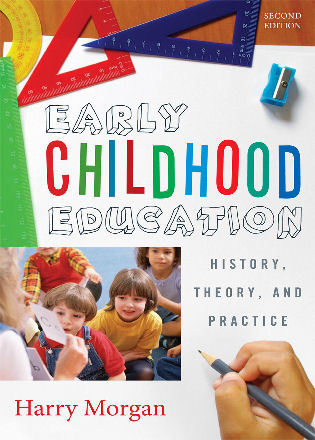Cover image for the book Early Childhood Education: History, Theory, and Practice, Second edition