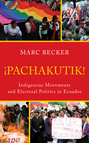 Cover image for the book Pachakutik: Indigenous Movements and Electoral Politics in Ecuador, Updated Edition