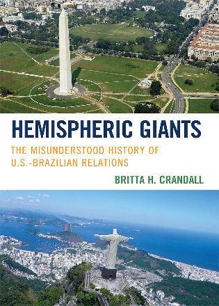 Cover image for the book Hemispheric Giants: The Misunderstood History of U.S.-Brazilian Relations