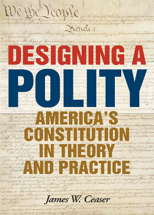 Cover image for the book Designing a Polity: America's Constitution in Theory and Practice