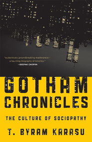 Cover image for the book Gotham Chronicles: The Culture of Sociopathy