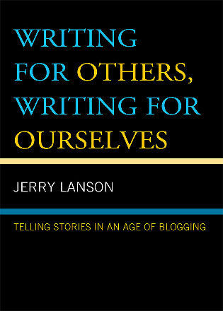 Cover image for the book Writing for Others, Writing for Ourselves: Telling Stories in an Age of Blogging