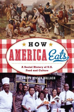 How America Eats: A Social History of U S  Food and Culture