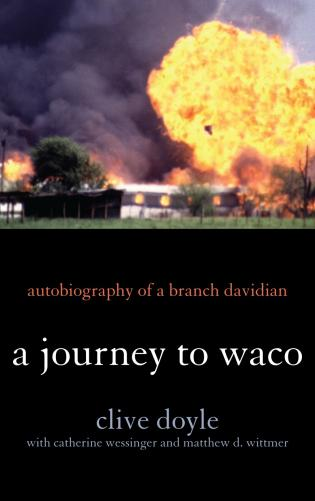 Cover image for the book A Journey to Waco: Autobiography of a Branch Davidian