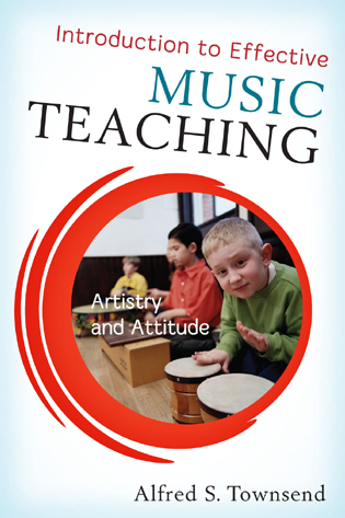 Cover image for the book Introduction to Effective Music Teaching: Artistry and Attitude