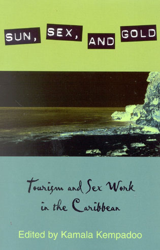 Cover image for the book Sun, Sex, and Gold: Tourism and Sex Work in the Caribbean