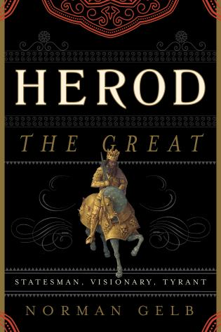 Cover image for the book Herod the Great: Statesman, Visionary, Tyrant