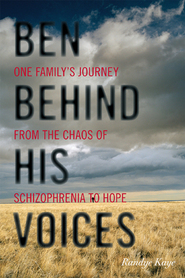 Cover image for the book Ben Behind His Voices: One Family's Journey from the Chaos of Schizophrenia to Hope