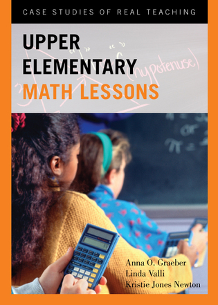 Cover image for the book Upper Elementary Math Lessons: Case Studies of Real Teaching