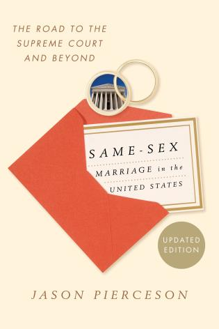 Cover image for the book Same-Sex Marriage in the United States: The Road to the Supreme Court and Beyond, Updated Edition