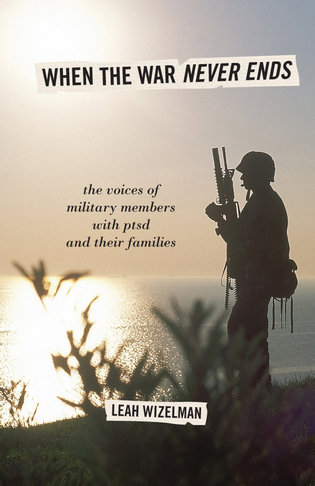 Cover image for the book When the War Never Ends: The Voices of Military Members with PTSD and Their Families
