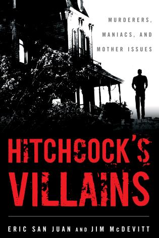 Cover image for the book Hitchcock's Villains: Murderers, Maniacs, and Mother Issues