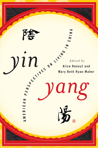 Cover image for the book Yin-Yang: American Perspectives on Living in China