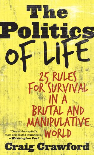 Cover image for the book The Politics of Life: 25 Rules for Survival in a Brutal and Manipulative World