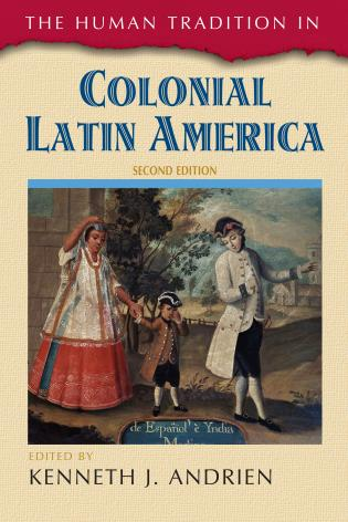 Cover image for the book The Human Tradition in Colonial Latin America, Second Edition