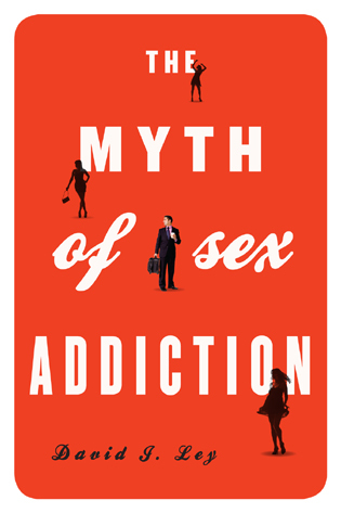 Cover image for the book The Myth of Sex Addiction