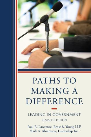 Cover image for the book Paths to Making a Difference: Leading in Government, Revised Edition