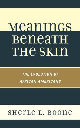 Cover image for the book Meanings Beneath the Skin: The Evolution of African-Americans