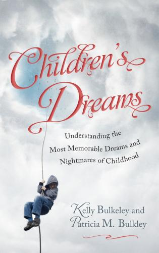 Cover image for the book Children's Dreams: Understanding the Most Memorable Dreams and Nightmares of Childhood