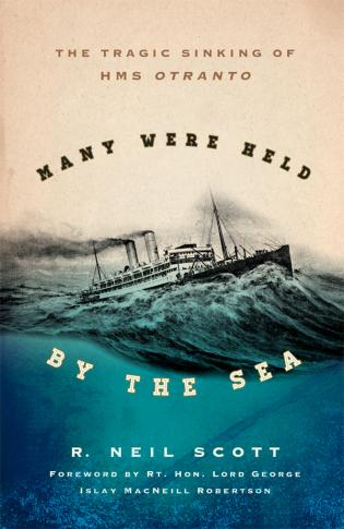 Cover image for the book Many Were Held by the Sea: The Tragic Sinking of HMS Otranto