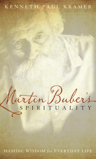 Cover image for the book Martin Buber's Spirituality: Hasidic Wisdom for Everyday Life