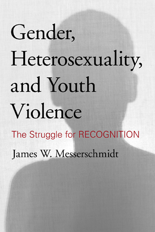 Cover image for the book Gender, Heterosexuality, and Youth Violence: The Struggle for Recognition