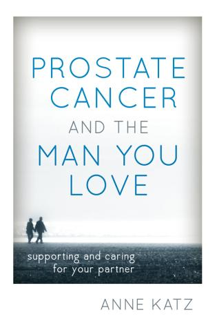 Cover image for the book Prostate Cancer and the Man You Love: Supporting and Caring for Your Partner