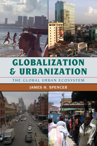 Cover image for the book Globalization and Urbanization: The Global Urban Ecosystem