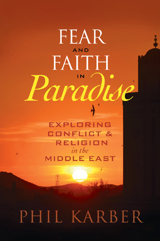 Cover image for the book Fear and Faith in Paradise: Exploring Conflict and Religion in the Middle East
