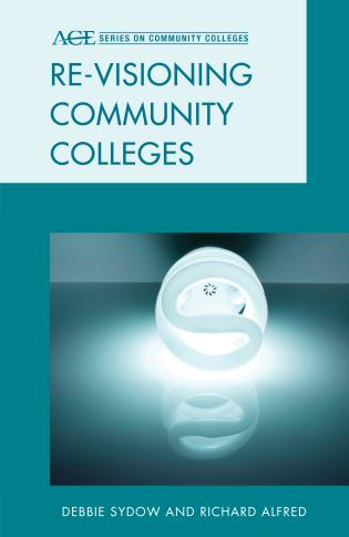 Cover image for the book Re-visioning Community Colleges: Positioning for Innovation