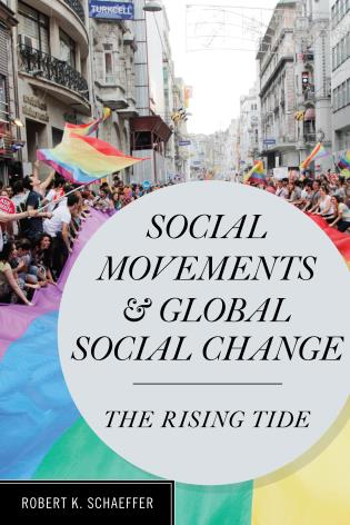 Cover image for the book Social Movements and Global Social Change: The Rising Tide