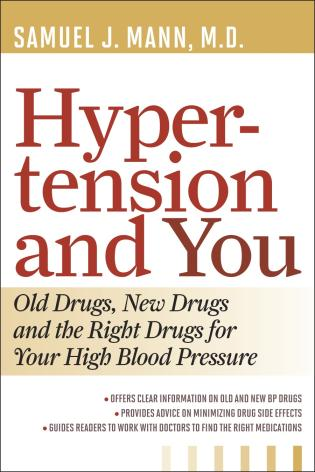 Cover image for the book Hypertension and You: Old Drugs, New Drugs, and the Right Drugs for Your High Blood Pressure