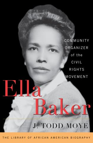 Cover image for the book Ella Baker: Community Organizer of the Civil Rights Movement