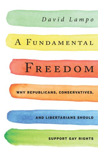 Cover image for the book A Fundamental Freedom: Why Republicans, Conservatives, and Libertarians Should Support Gay Rights