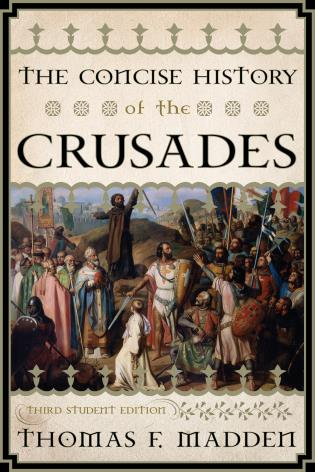 Cover image for the book The Concise History of the Crusades, Third Student Edition