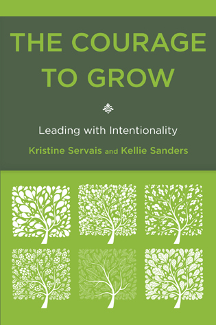 Cover image for the book The Courage to Grow: Leading with Intentionality
