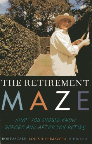 Cover image for the book The Retirement Maze: What You Should Know Before and After You Retire
