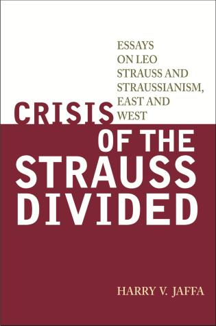 Cover image for the book Crisis of the Strauss Divided: Essays on Leo Strauss and Straussianism, East and West